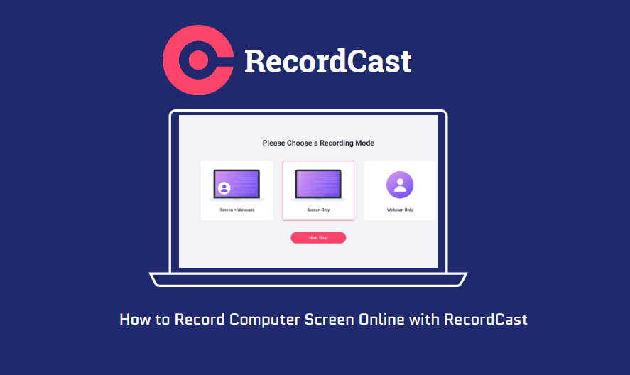 How to Record Computer Screen Online with RecordCast